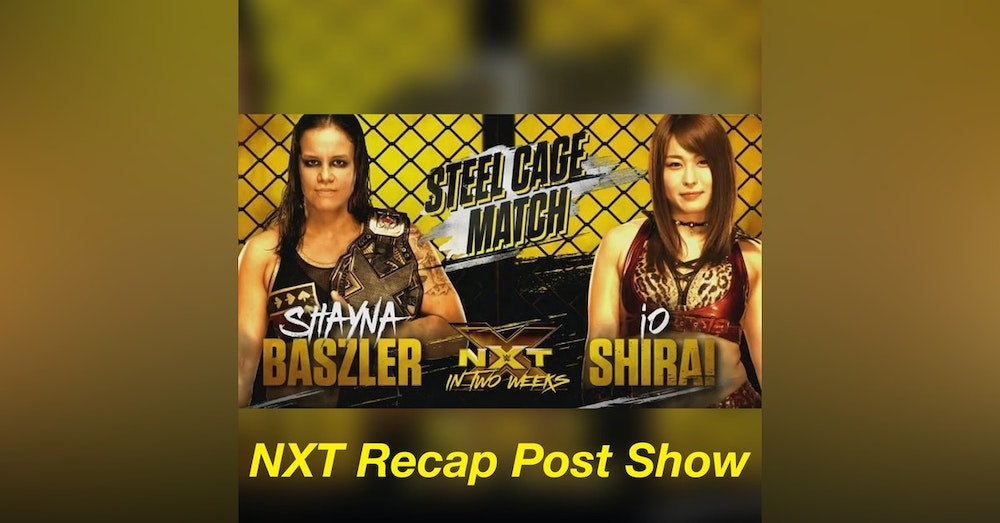 Are You Surpised By IO Shirai??!! NXT Recap Post Show