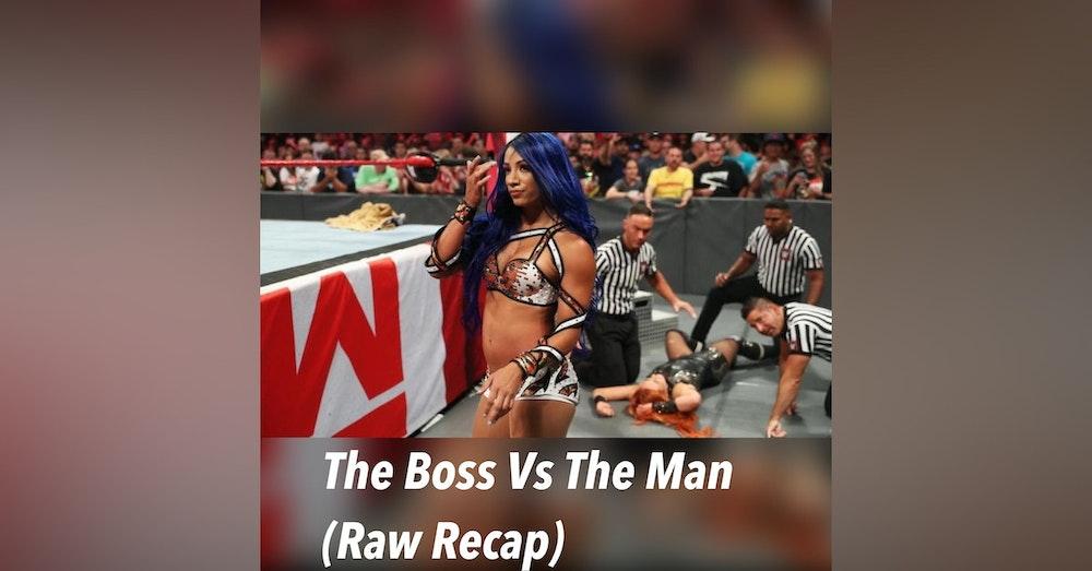 The Boss Vs The Man ( Raw Recap)
