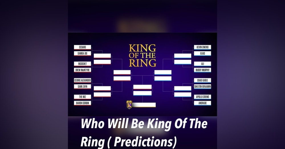 Who Will Be King Of The Ring ( Predictions)