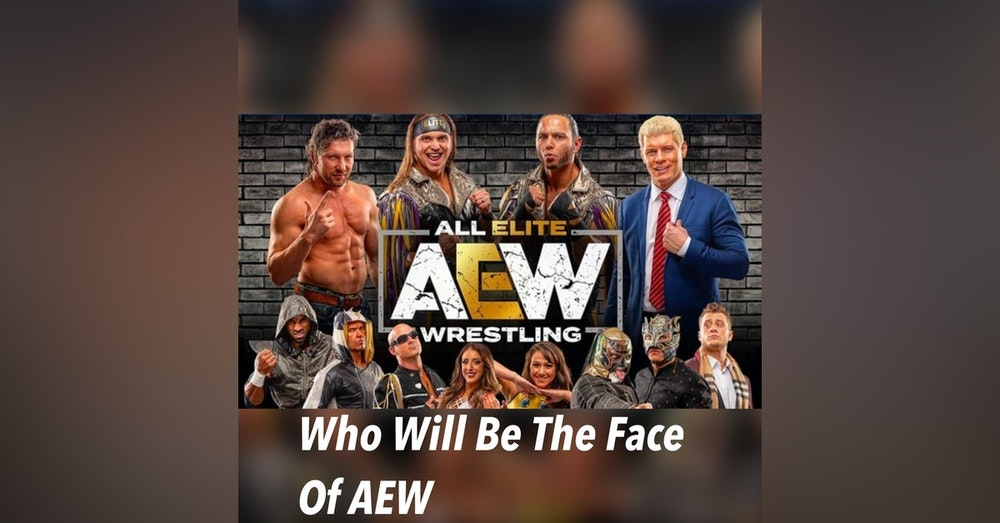 Who Will Be The Face Of AEW