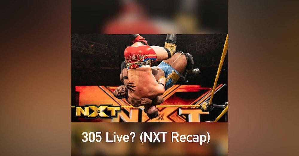 305 Live? (NXT Recap)