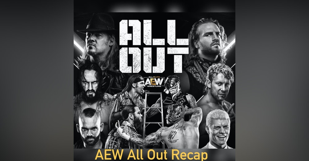 AEW ALL OUT RECAP POST SHOW