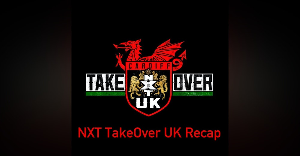 NXT TakeOver UK Cardiff ( Match Of The Year Candidate?)