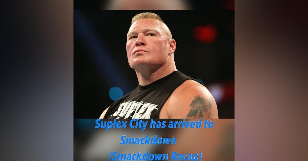 Suplex City Has Arrived to Smackdown (Smackdown Recap)