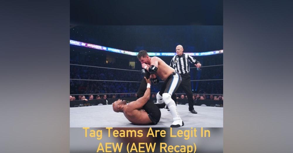 Tag Teams Are Legit In AEW ( AEW Recap)