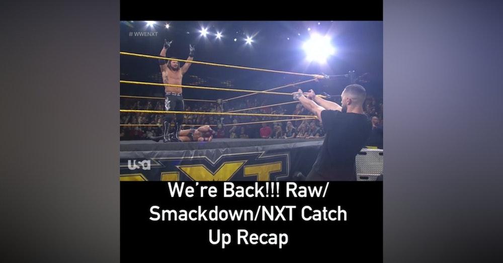 We're Back!!! (Raw,Smackdown,NXT Recap)