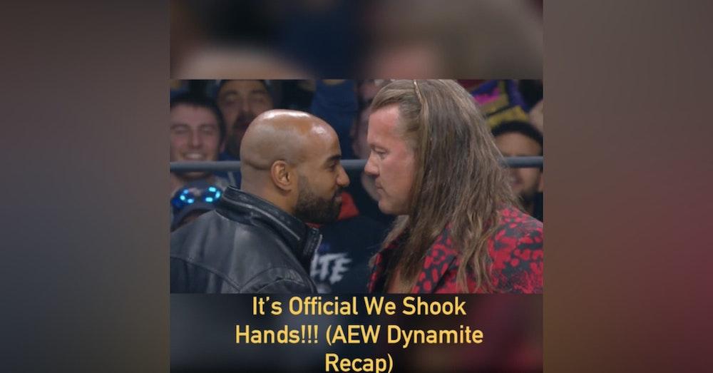 It's Official We Shook Hands!!! (AEW Dynamite Recap)