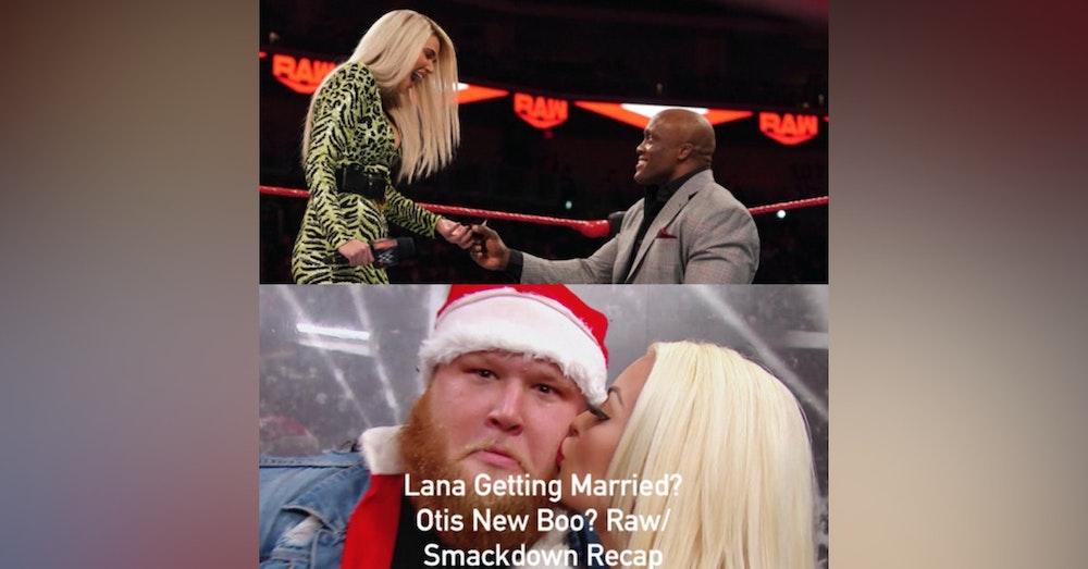 Lana Getting Married? Otis New Boo? (Raw/Smackdown Recap)