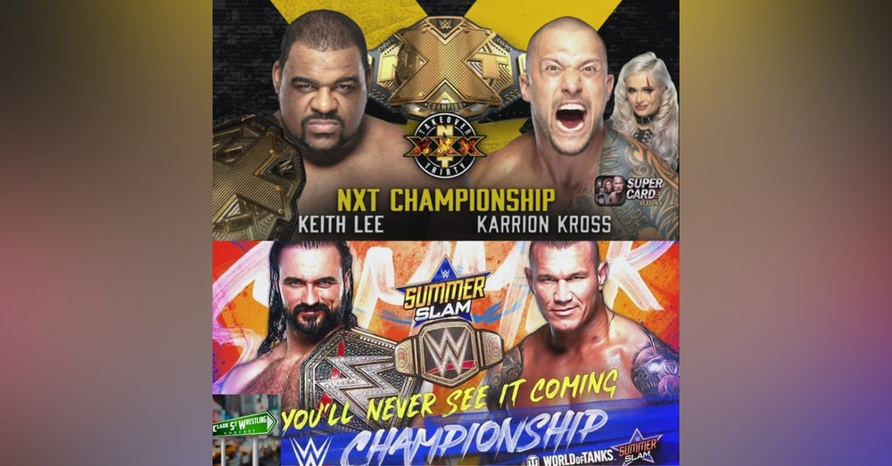 TakeOver XXX/SummerSlam You'll Never See It Coming Predictions