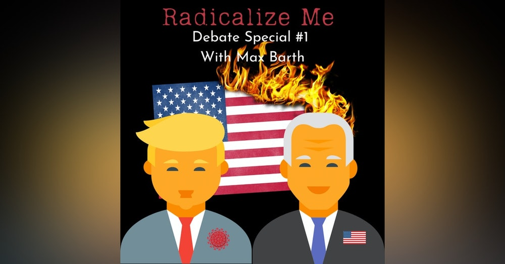 2020 Presidential Debate Special #1 with Max Barth