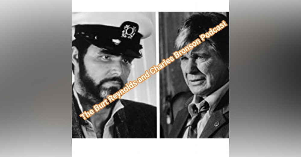 Intro To The Burt Reynolds And Charles Bronson Podcast