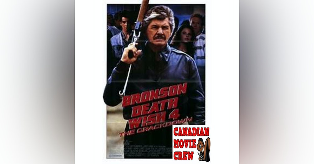 Death Wish 4...A crossover with The Canadian Movie Crew.