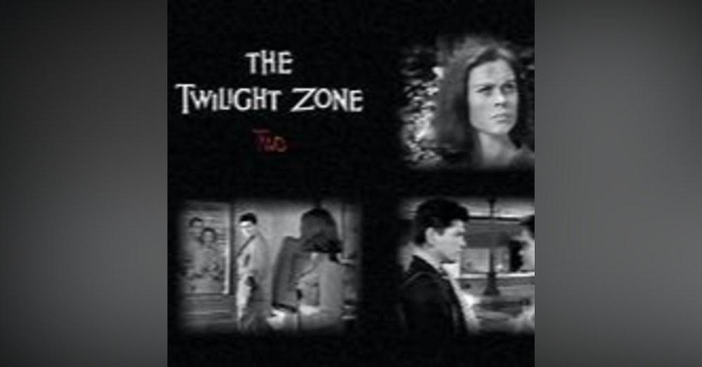 Twilight Zone Episode--Two