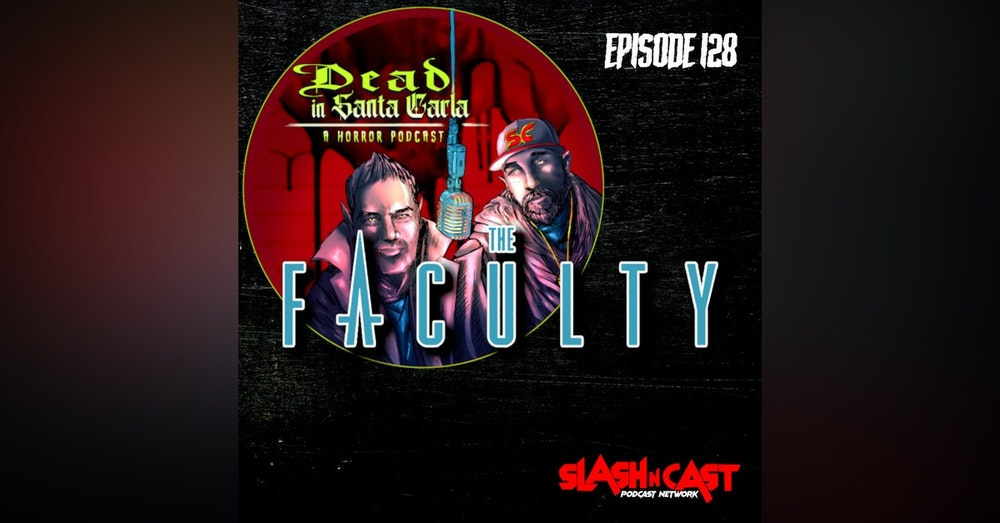 E128. The Faculty (1998)   Discussion/Review