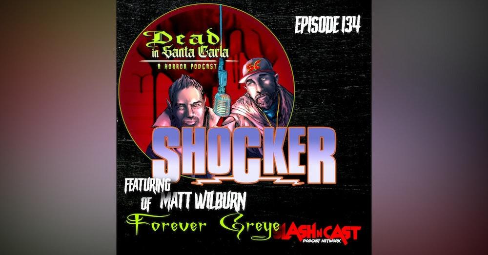 E134. Shocker (1989) ft. Matt Wilburn of Forever Greye   Discussion/Review