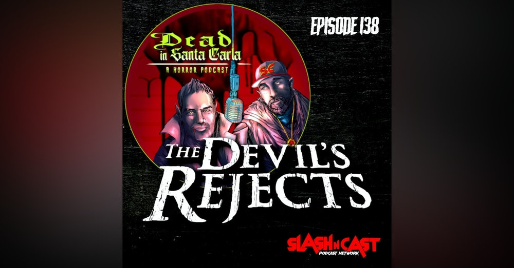 E138. The Devil's Rejects (2005)   Discussion/Review