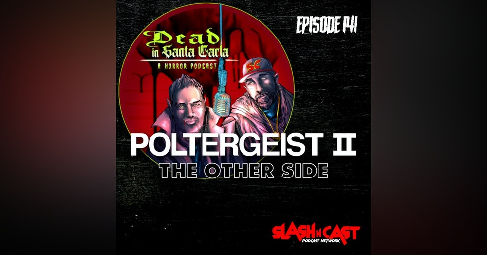 E141. Poltergeist II: The Other Side (1986) | Discussion/Review