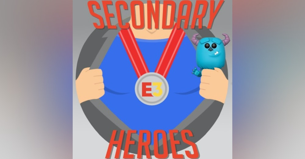 Secondary Heroes Podcast Episode 18: The Video Game Extravaganza Of E3 2019 with Funko's Sully