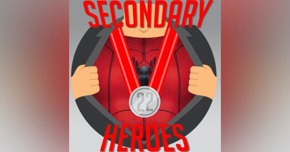 Secondary Heroes Podcast Episode 22: Spider-Man Far From Home Special Edition