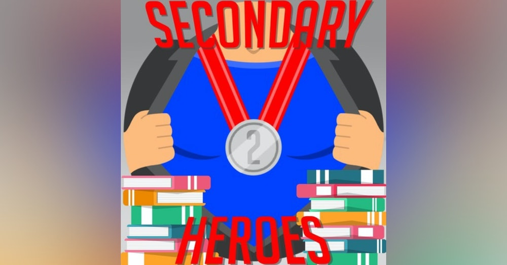 Secondary Heroes Podcast Episode 31: Back To School with Movies and TV