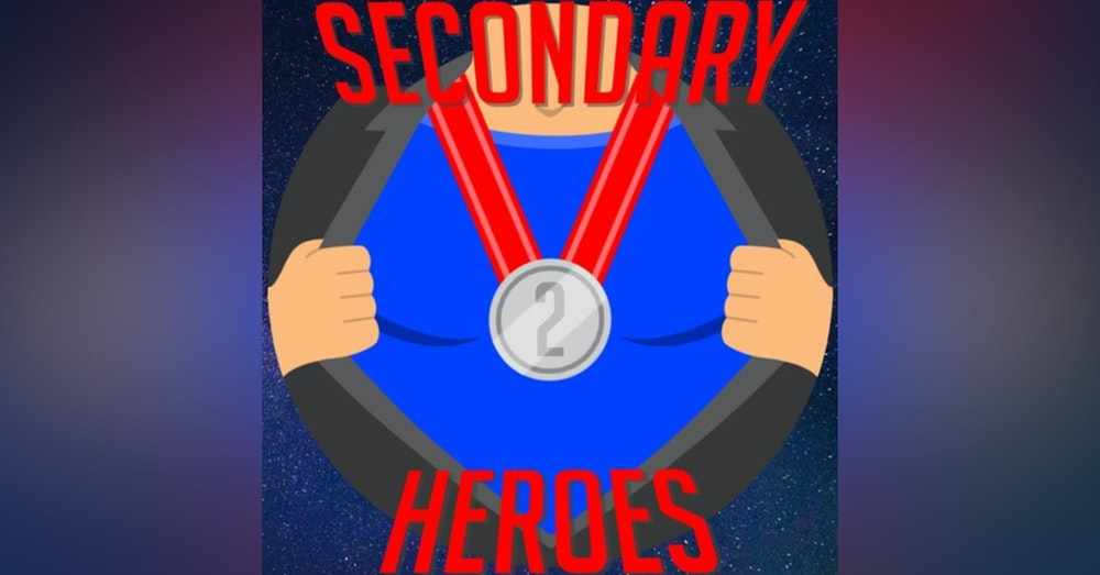 Podcast Episode 33: The Secondary Heroes...In SPACE!