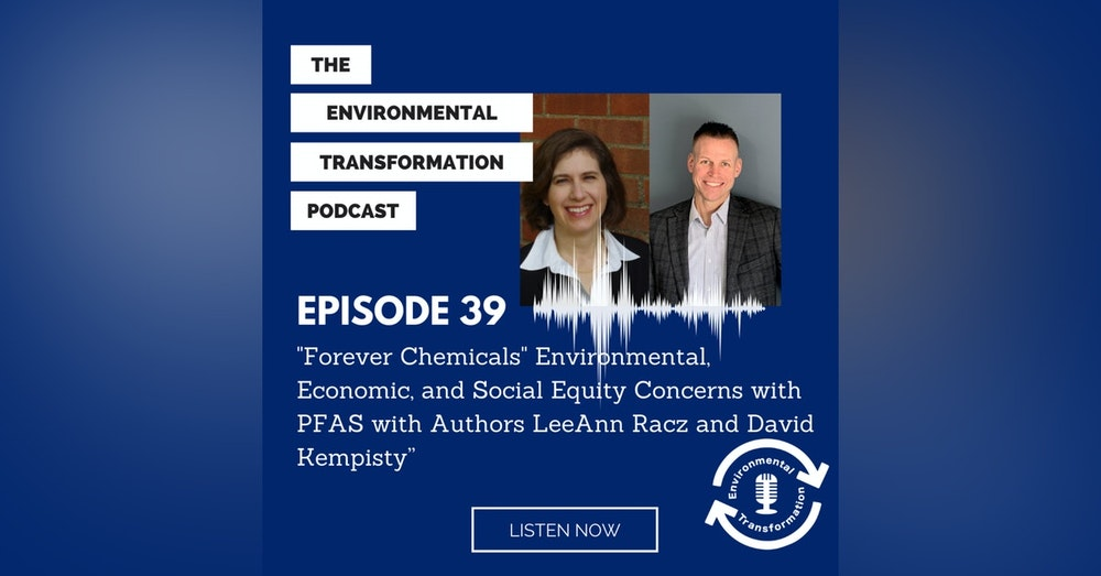 """""""Forever Chemicals"""" Environmental, Economic, and Social Equity Concerns with PFAS with Authors LeeAnn Racz and David Kempisty."""