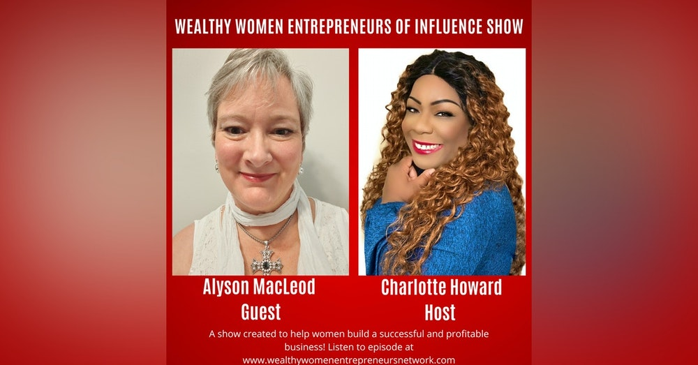 Discover How to Unlock Your True Purpose with Alyson MacLeod and Charlotte Howard