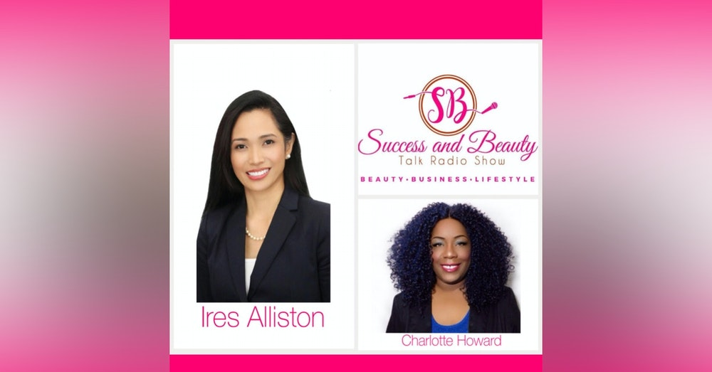Success and Beauty Talk With Ires Alliston