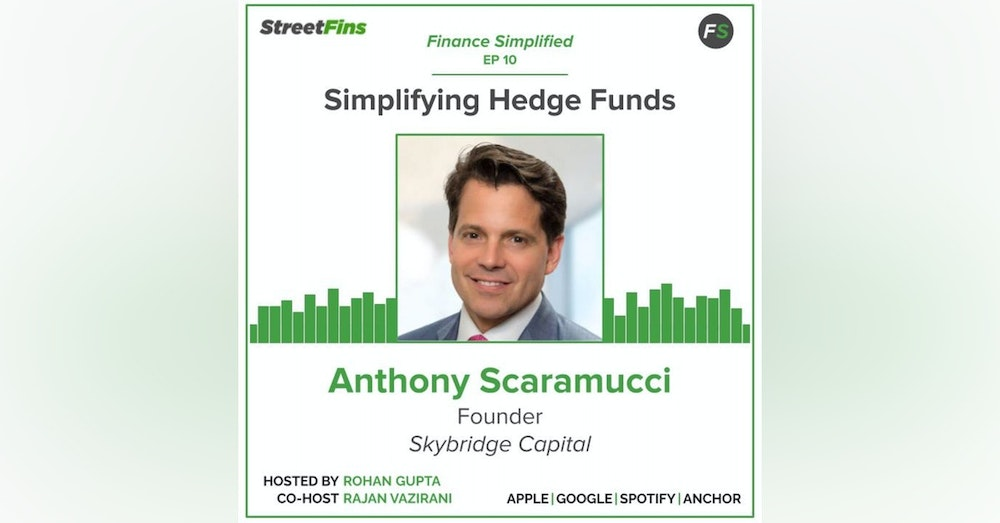 EP 10 — Simplifying Hedge Funds with Anthony Scaramucci of Skybridge Capital