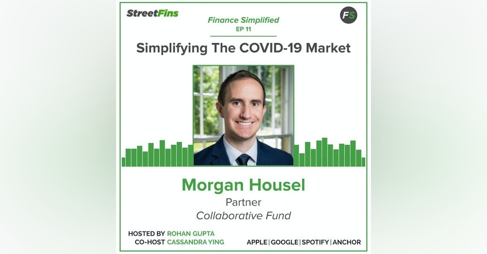 EP 11 — Simplifying The COVID-19 Market with Morgan Housel of The Collaborative Fund