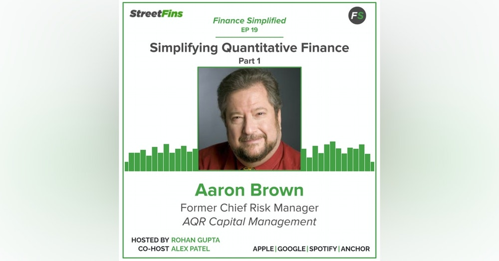 EP 19 — Simplifying Quantitative Finance Part 1 with Aaron Brown, formerly of AQR Capital Management