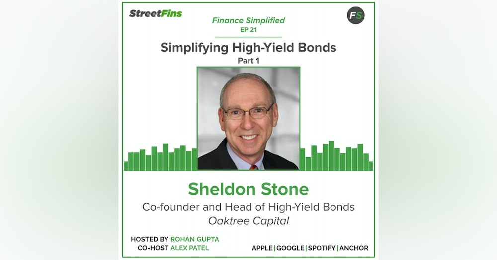 EP 21 — Simplifying High-Yield Bonds Part 1 with Sheldon Stone of Oaktree Capital