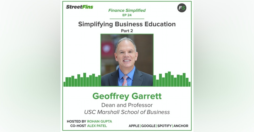 EP 24 — Simplifying Business Education Part 2 with Geoffrey Garrett of the University of Southern California