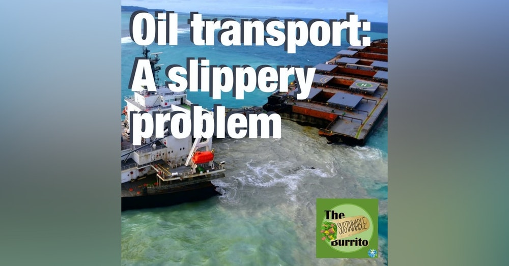 Oil Transport: A Slippery Problem