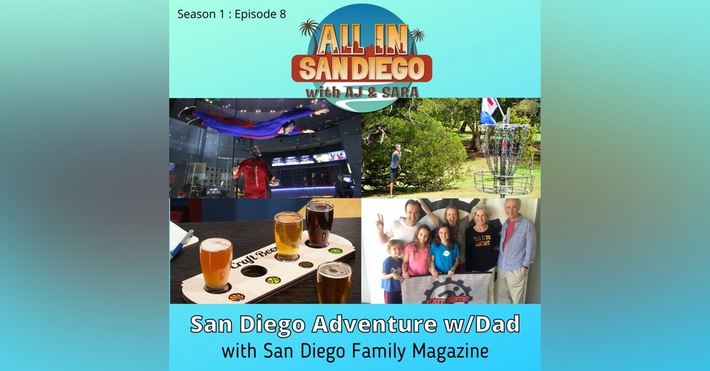 ALL IN on Adventures with Dad w/San Diego Family Magazine