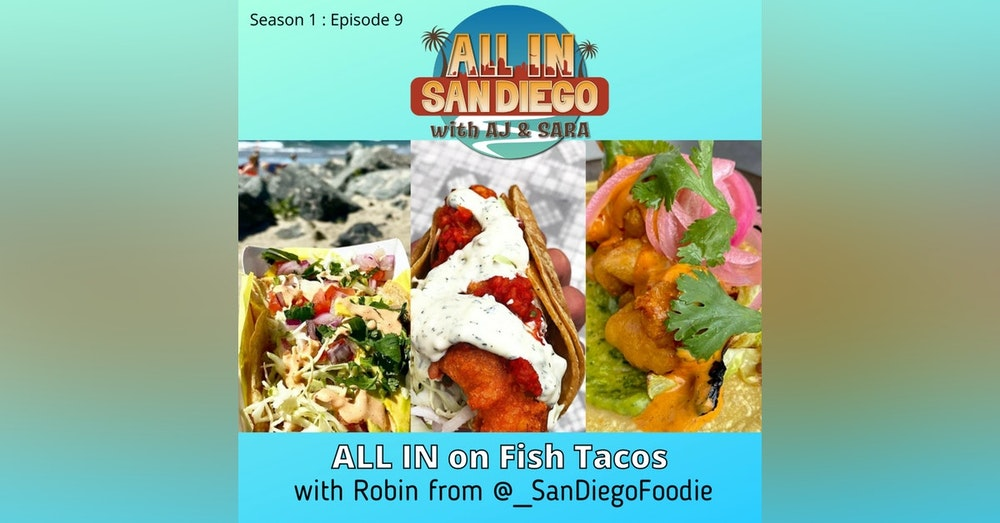 ALL IN on Fish Tacos with @_SanDiegoFoodie