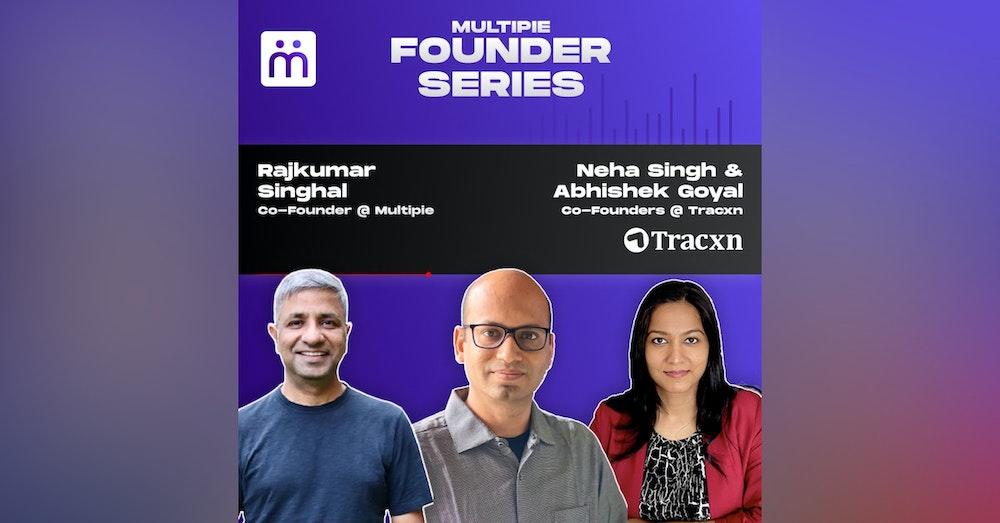 Neha Singh and Abhishek Goyal - Co Founders, Tracxn