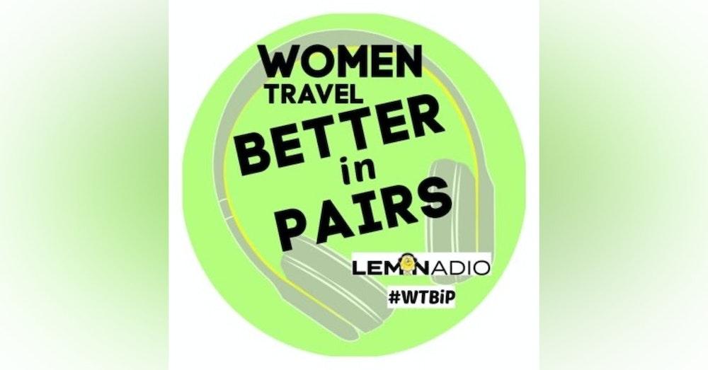 Meet the Women of Women Travel Better in Pairs