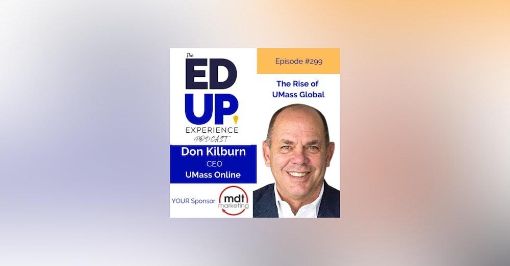 299: The Rise of UMass Global - with Don Kilburn, CEO, University of Massachusetts Online
