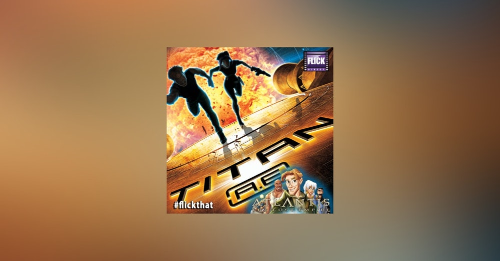 FlickThat Takes on Titan A.E. and Atlantis: The Lost City