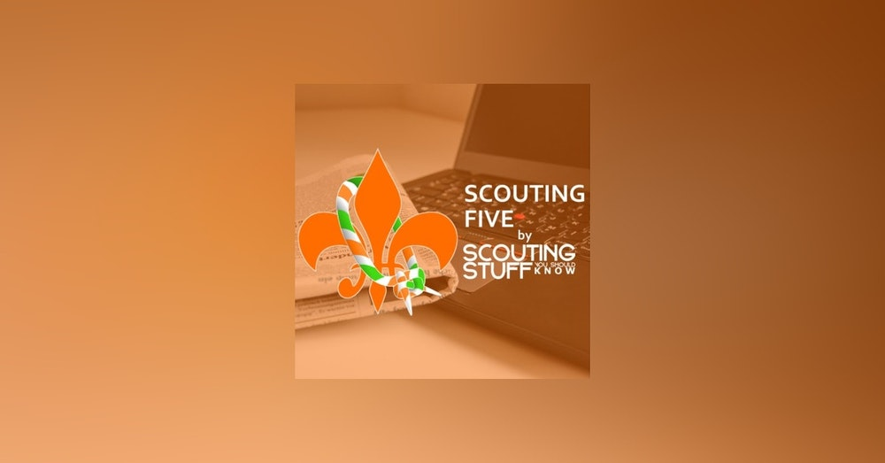 Scouting Five 040 - Week of July 30, 2018