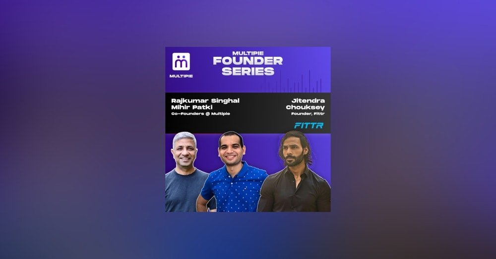 Jitendra Chouksey - Founder and CEO, Fittr