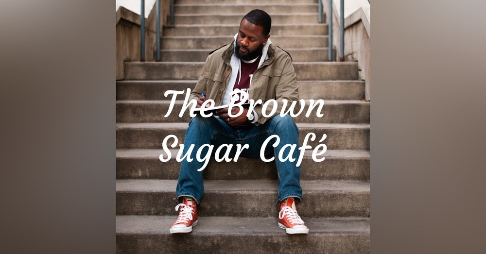 Welcome to The Brown Sugar Café Podcast