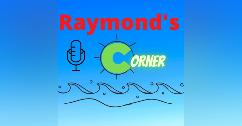 Raymond's Corner 1x02 - First update in awhile (where have you been?)