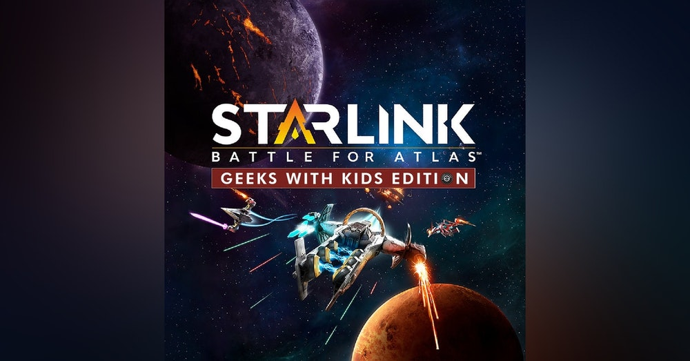 Episode 97: The Geeks Play Starlink