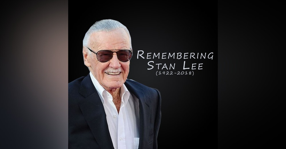 Episode 98: Remembering Stan Lee