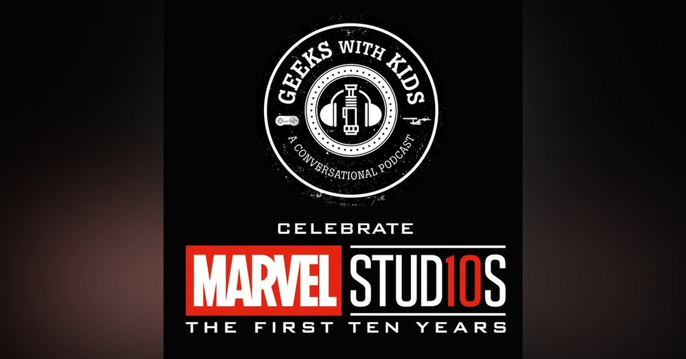 Episode 89: Celebrating 10 Years of Marvel Studios