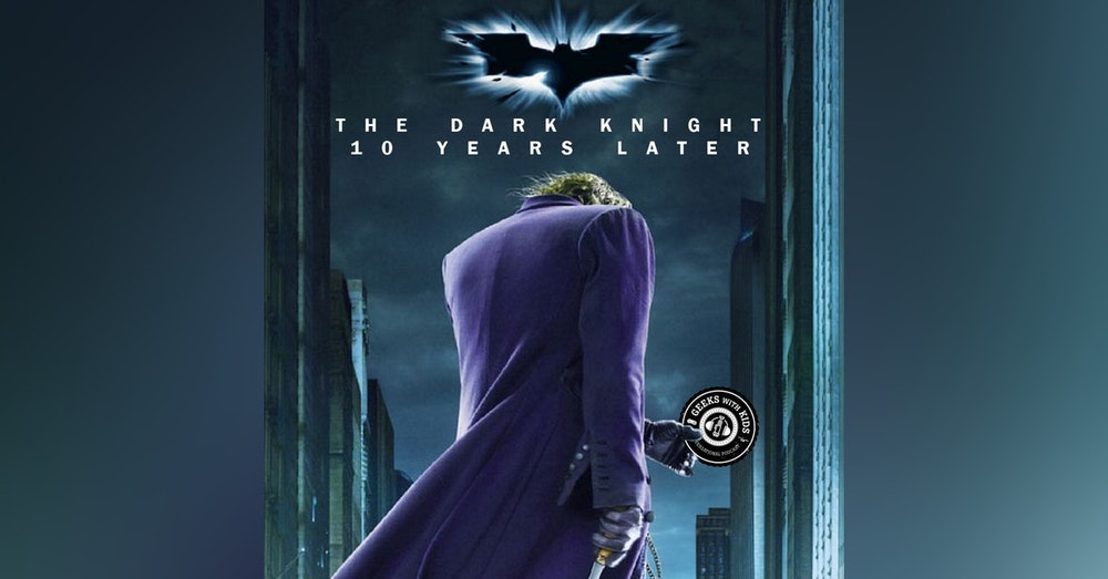 Episode 92: The Dark Knight, 10 Years Later
