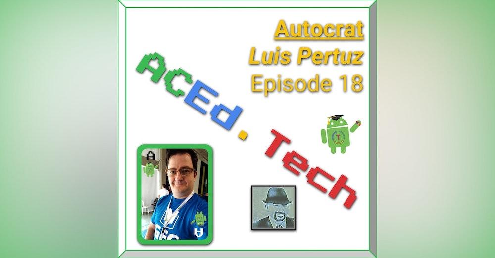 18 - Autocrat with Luis Pertuz