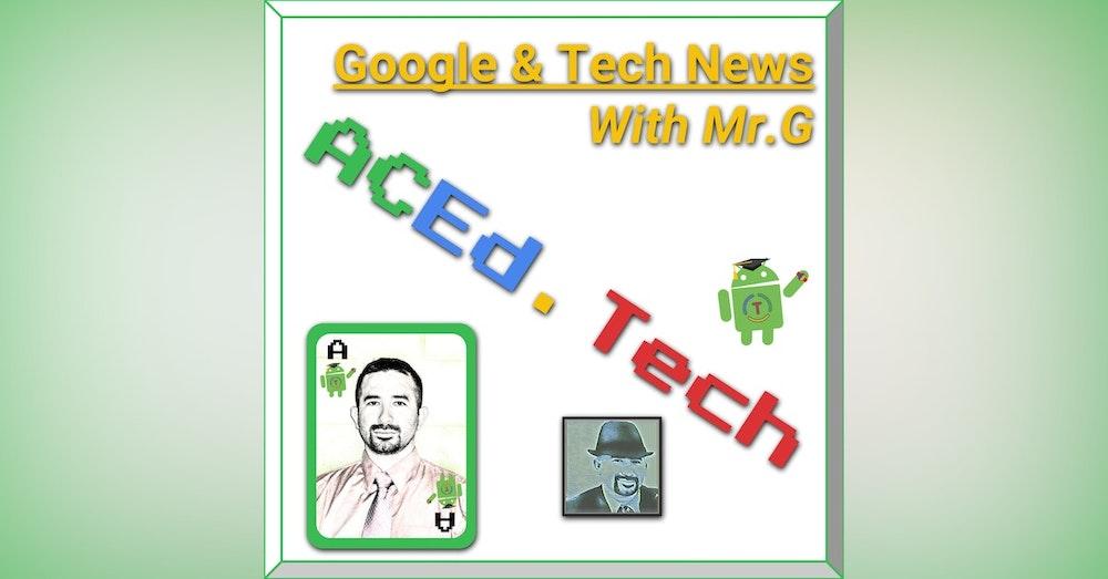 15 - Google Updates & Technology News with Mr.G